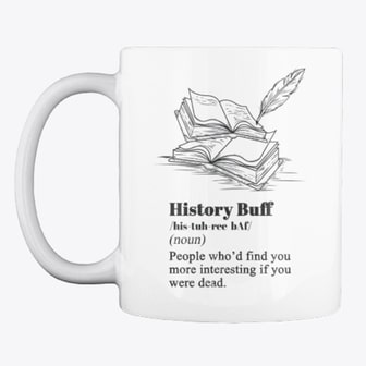 History Buff Definition Funny Mug