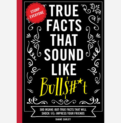 True Facts That Sound BS book